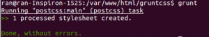 "$ grunt Running ""postcss:main"" (postcss) task >> 1 processed stylesheet created. Done, without errors."