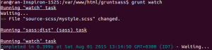 "$ grunt watch Running ""watch"" task Waiting... >> File ""source-scss/mystyle.scss"" changed. Running ""sass:dist"" (sass) task Running ""watch"" task Completed in 0.399s at Sat Aug 01 2015 13:14:50 GMT+0300 (IDT) - Waiting..."