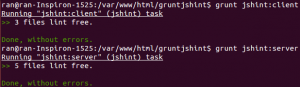 "$ grunt jshint:client Running ""jshint:client"" (jshint) task >> 3 files lint free. Done, without errors. $ grunt jshint:server Running ""jshint:server"" (jshint) task >> 5 files lint free. Done, without errors."