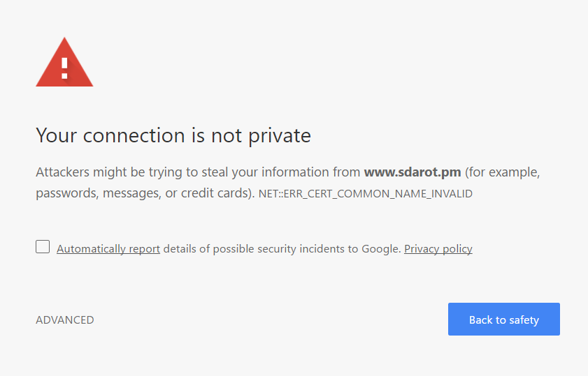 Your connection is not private  Attackers might be trying to steal your information from www.sdarot.pm (for example, passwords, messages, or credit cards). NET::ERR_CERT_COMMON_NAME_INVALID