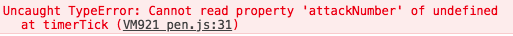 Uncaught TypeError: Cannot read property 'attackNumber' of undefined     at timerTick